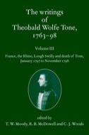 The Writings of Theobald Wolfe Tone 1763–98, Vol. 3: France, the Rhine, Lough Swilly and death of Tone, January 1797 to November 1798France, the Rhine, Lough Swilly and death of Tone, January 1797 to November 1798