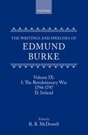 The Writings and Speeches of Edmund Burke, Vol. 9: I: The Revolutionary War, 1794-1797; II: IrelandI: The Revolutionary War, 1794-1797; II: Ireland