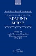 The Writings and Speeches of Edmund Burke, Vol. 6: India: The Launching of the Hastings Impeachment: 1786-17881786-1788