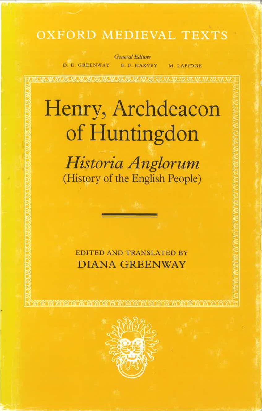 Oxford Medieval Texts: Henry, Archdeacon of Huntingdon: Historia Anglorum: The History of the English PeopleThe History of the English People
