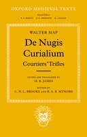 Oxford Medieval Texts: Walter Map: De Nugis Curialium: Courtiers' TriflesCourtiers' Trifles