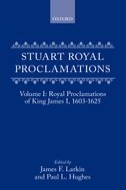 Stuart Royal Proclamations, Vol. 1: Royal Proclamations of King James I 1603–1625Royal Proclamations of King James I 1603–1625