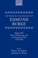 The Writings and Speeches of Edmund Burke, Vol. 3: Party, Parliament, and the American War: 1774-17801774-1780