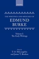 The Writings and Speeches of Edmund Burke, Vol. 1: The Early Writings