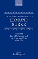 The Writings and Speeches of Edmund Burke, Vol. 2: Party, Parliament, and the American War: 1766-17741766-1774