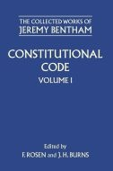 The Collected Works of Jeremy Bentham: Constitutional Code, Vol. 1