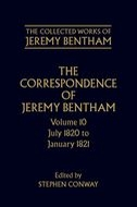 The Collected Works of Jeremy Bentham: The Correspondence of Jeremy Bentham, Vol. 10: July 1820 to January 1821July 1820 to January 1821