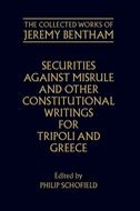 The Collected Works of Jeremy Bentham: Securities Against Misrule and Other Constitutional Writings for Tripoli and Greece