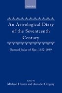 An Astrological Diary of the Seventeenth Century: Samuel Jeake of Rye, 1652–1699Samuel Jeake of Rye, 1652–1699