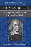 The Clarendon Edition of the Works of Thomas Hobbes, Vol. 11: A Dialogue Between a Philosopher and a Student, of the Common Laws of England; Questions Relative to Hereditary Right