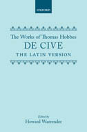The Clarendon Edition of the Works of Thomas Hobbes, Vol. 2: De Cive: The Latin VersionThe Latin Version