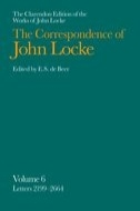 The Clarendon Edition of the Works of John Locke: The Correspondence of John Locke: In Eight Volumes, Vol. 6: Letters Nos. 2199–2664