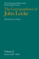 The Clarendon Edition of the Works of John Locke: The Correspondence of John Locke: In Eight Volumes, Vol. 8: Letters Nos. 3287–3648