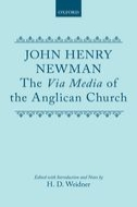 John Henry Newman: The Via Media of the Anglican Church