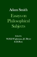 The Glasgow Edition of the Works and Correspondence of Adam Smith, Vol. 3: Essays on Philosophical Subjects with Dugald Stewart's Account of Adam Smith