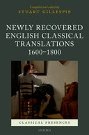 Classical Presences: Newly Recovered English Classical Translations, 1600–1800