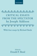 Critical Essays from the Spectator by Joseph Addison: with four Essays by Richard Steelewith four Essays by Richard Steele