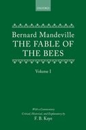 The Fable of the Bees: or, Private vices, Publick Benefits, Vol. 1or, Private vices, Publick Benefits