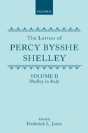 The Letters of Percy Bysshe Shelley, Vol. 2: Shelley in ItalyShelley in Italy