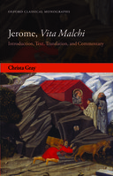 Oxford Classical Monographs: Jerome, Vita Malchi: Introduction, Text, Translation, and Commentary