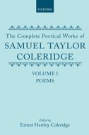 The Complete Poetical Works of Samuel Taylor Coleridge: Including Poems and Versions of Poems now Published for the First Time, Vol. 1: Poems
