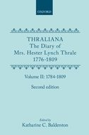 Thraliana: The Diary of Mrs. Hester Lynch Thrale (Later Mrs. Piozzi) 1776–1809, Vol. 2: 1784–18091784–1809