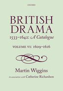 British Drama 1533–1642: A Catalogue, Vol. 6: 1609–1616