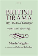 British Drama 1533–1642: A Catalogue, Vol. 9: 1632–1636