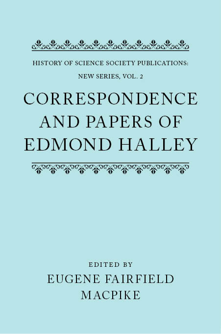 History of Science Society Publications: New Series, Vol. 2: Correspondence and Papers of Edmond Halley