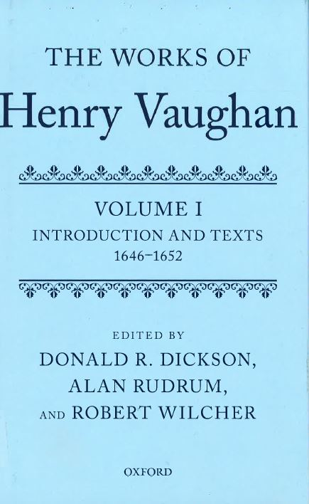 The Works of Henry Vaughan, Vol. 1: Introduction and Texts 1642–1652