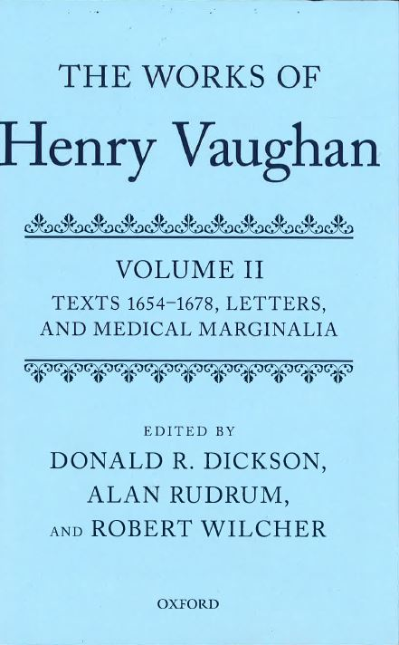 The Works of Henry Vaughan, Vol. 2: Texts 1654–1678, Letters, and Medical Marginalia