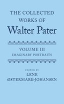 The Collected Works of Walter Pater, Vol. 3: Imaginary Portraits