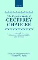 The Complete Works of Geoffrey Chaucer, Vol. 6: Introduction, Glossary, and Indexes