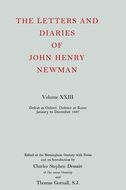 The Letters and Diaries of John Henry Newman, Vol. 23: Defeat at Oxford. Defence at Rome: January to December 1867January to December 1867