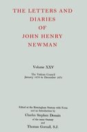 The Letters and Diaries of John Henry Newman, Vol. 25: The Vatican Council: January 1870 to December 1871January 1870 to December 1871