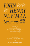 John Henry Newman: Sermons 1824-1843, Vol. 3: Sermons and Lectures for Saint's Days and Holy Days and General Theology