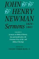 John Henry Newman: Sermons 1824-1843, Vol. 2: Sermons on Biblical History, Sin and Justification, the Christian Way of Life, and Biblical Theology