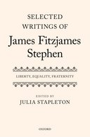Selected Writings of James Fitzjames Stephen: Liberty, Equality, Fraternity