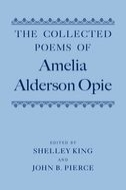 The Collected Poems of Amelia Alderson Opie