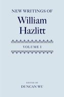 New Writings of William Hazlitt, Vol. 1