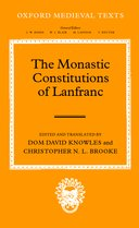 Oxford Medieval Texts: The Monastic Constitutions of Lanfranc