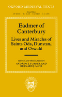 Oxford Medieval Texts: Eadmer of Canterbury: Lives and Miracles of Saints Oda, Dunstan, and Oswald
