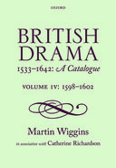 British Drama 1533–1642: A Catalogue, Vol. 4: 1598–1602