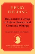 The Wesleyan Edition of the Works of Henry Fielding: The Journal of a Voyage to Lisbon, Shamela, and Occasional Writings