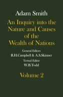 The Glasgow Edition of the Works and Correspondence of Adam Smith, Vol. 2: An Inquiry into the Nature and Causes of the Wealth of Nations, Vol. 2