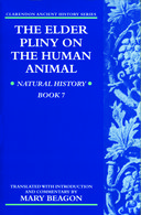 Clarendon Ancient History Series: The Elder Pliny on the Human Animal: Natural History Book 7Natural History Book 7