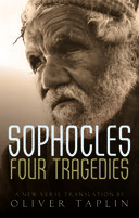 Sophocles: Four Tragedies: Oedipus the King, Aias, Philoctetes, Oedipus at ColonusOedipus the King, Aias, Philoctetes, Oedipus at Colonus