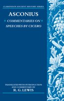 Clarendon Ancient History Series: Asconius: Commentaries on Speeches of Cicero