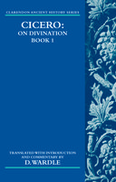 Clarendon Ancient History Series: Cicero on Divination: De Divinatione: Book 1De Divinatione: Book 1
