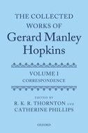 The Collected Works of Gerard Manley Hopkins, Vol. 1: Correspondence 1852–1881